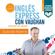 Inglés Express - Principiante. Guía [English Express - Beginner. Guide] (Unabridged) - Richard Vaughan, Richard Brown, David Waddell & Carmen Vallejo