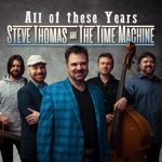 Steve Thomas & The Time Machine - All of These Years
