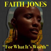 Faith Jones - For What It's Worth