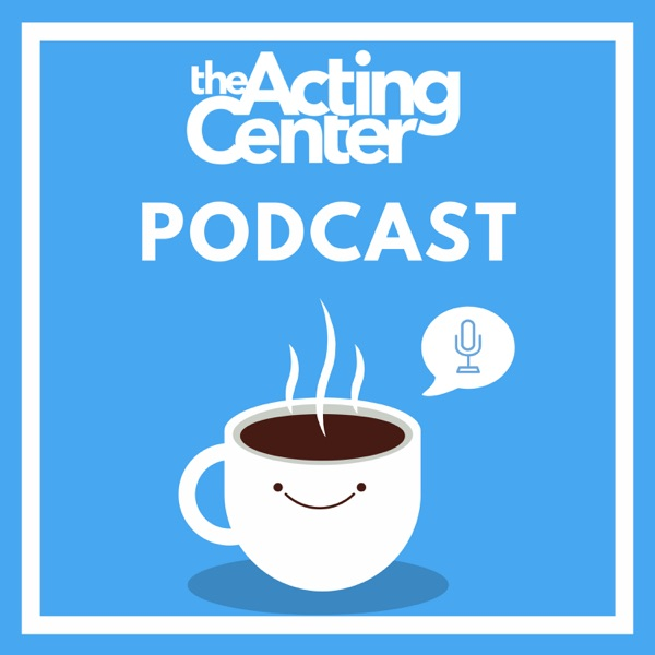 The Acting Center Podcast