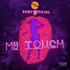My Touch by Chop Daily, Eugy iTunes Track 1