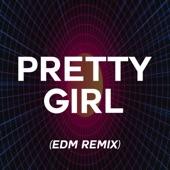 Pretty Girl (Tik Tok Dance Challenge) [EDM Remix] artwork