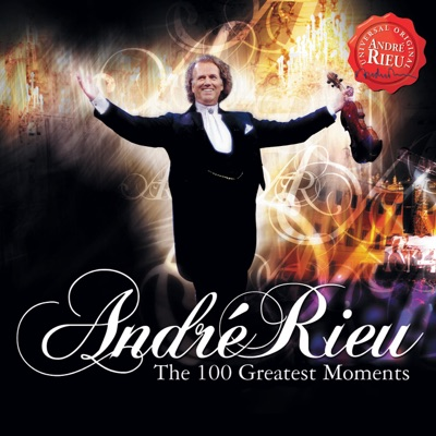 André Rieu: 100 Greatest Moments - André Rieu