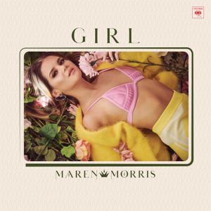 GIRL  Maren Morris Maren Morris album songs, reviews, credits