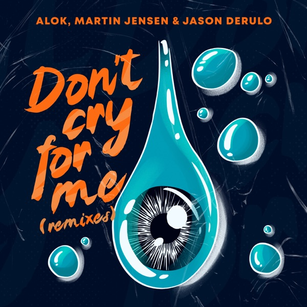 Don't Cry for Me (Remixes) - Single