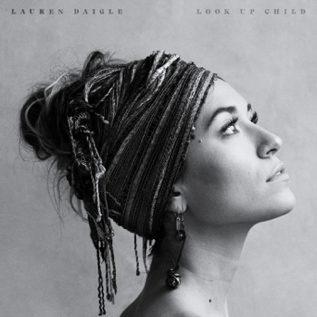 Lauren Daigle Look Up Child - Lauren Daigle song lyrics