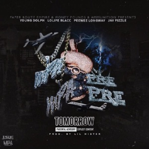 Tomorrow (feat. Young Dolph, Peewee Longway & Jay Fizzle) - Single Mp3 Download