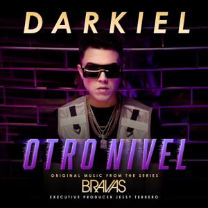 "Darkiel - Otro Nivel (From the Series ""Bravas"")"