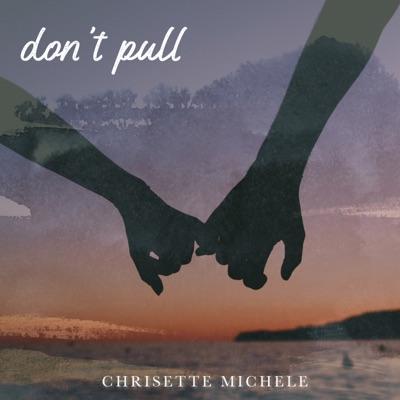 Don't Pull - Single - Chrisette Michele