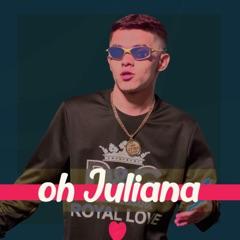 Oh Juliana