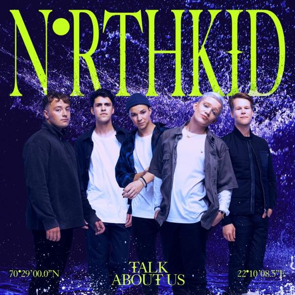 NorthKid - Talk About Us