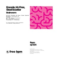 Brainworm! - ENCODE - MJ FREE - STEEL SWATTER