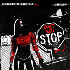 Cruxifix - Don't You Stop feat. Ghash