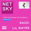 Netsky - I Dont Even Know You Anymore feat Bazzi  Lil Wayne Remixes  EP Album