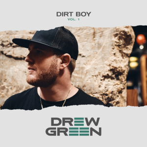 Drew Green - DIRT BOY Vol. 1 - EP