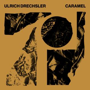 Ulrich Drechsler - Caramel