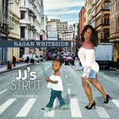 JJ's Strut (Radio Single) - Ragan Whiteside