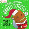 Matt Lucas - Merry Christmas, Baked Potato artwork