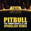 El Taxi (Spanglish Remix) [feat. Lil Jon & Osmani Garcia] - Single