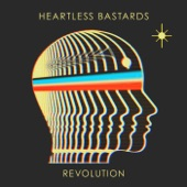 Heartless Bastards - Revolution