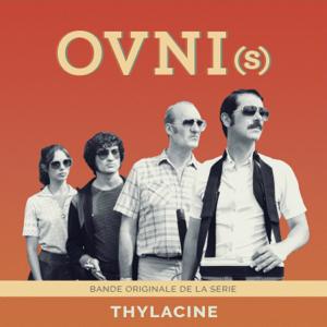 Thylacine - OVNI(s) [Bande Originale de la Série]
