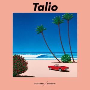 流線形 & 一十三十一 - Talio