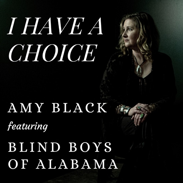 I Have a Choice (feat. The Blind Boys of Alabama) - Single
