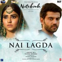 """Nai Lagda (From """"Notebook"""")-Vishal Mishra & Asees Kaur"""