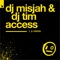 DJ Misjah & DJ Tim - Access (i_o Remix)