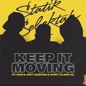Keep It Moving Feat. Nas, Joey Bada$$ & Gary Clark Jr. Statik Selektah - Statik Selektah