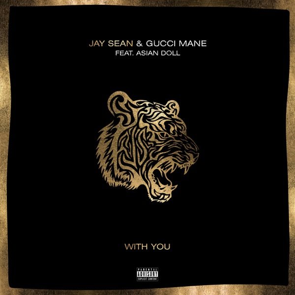 With You (feat. Gucci Mane & Asian Doll) - Jay Sean song image