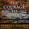 Parker J. Palmer - The Courage to Teach, Tenth Anniversary Edition: Exploring the Inner Landscape of a Teacher's Life artwork
