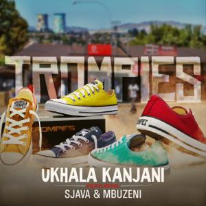 Trompies - uKhala Kanjani feat. Sjava & Mbuzeni