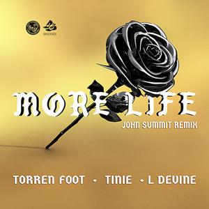 Torren Foot - More Life feat. Tinie Tempah & L Devine [John Summit Remix]