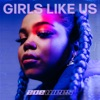 Girls Like Us - Single