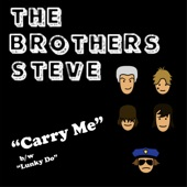 The Brothers Steve - Carry Me