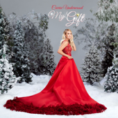 My Gift - Carrie Underwood