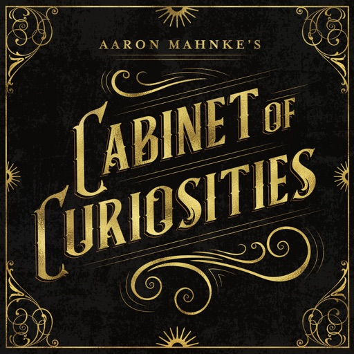 Cover image of Aaron Mahnke's Cabinet of Curiosities