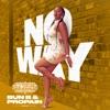 No Way Single feat Bun B Propain Single