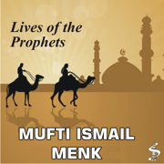 Lives of the Prophets - Mufti Ismail Menk