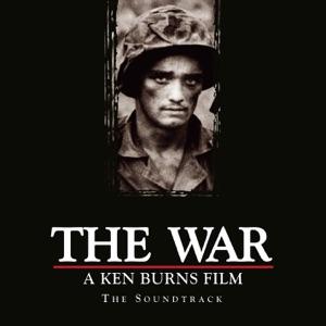 The War: A Ken Burns Film - The Soundtrack