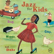 Jazz For Kids: Sing, Clap, Wiggle, And Shake - Various Artists - Various Artists