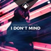 I Don t Mind feat Hannah Young Carl Lazy Remix Single