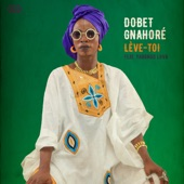 Dobet Gnahore - Lève-Toi (feat. Yabongo Lova)