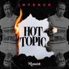 INTENCE - Hot Topic artwork