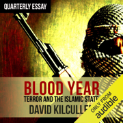 Quarterly Essay 58: Blood Year: Losing the War on Terror (Unabridged)