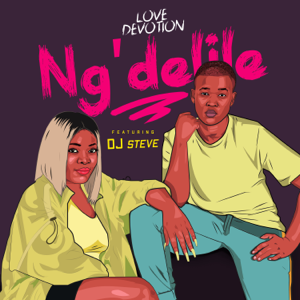 Love Devotion - Ng'delile feat. DJ Steve