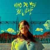Big Wild - Who Do You Believe