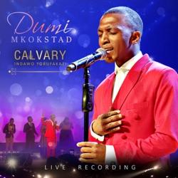 Album: Calvary Indawo Yobufakazi Live by Dumi Mkokstad