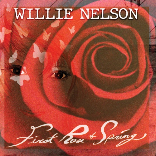 Willie Nelson – First Rose of Spring [iTunes Plus AAC M4A]